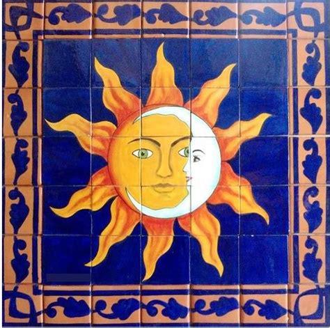 Mexican Tile Murals Tucson by 17 Best Images About Die Sonne Und Der Mond El Sol Y La