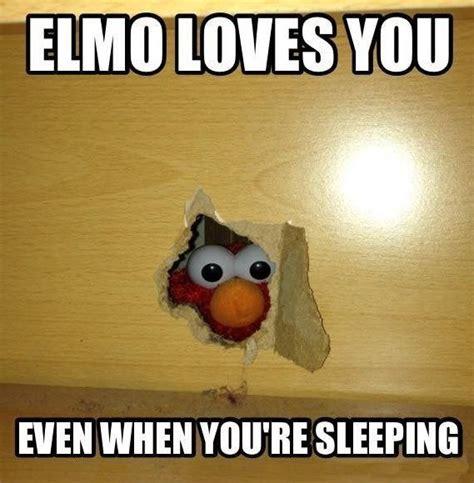 Elmo Meme - elmo loves you birthdays pants and sweet dreams