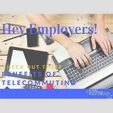 Hey Employers! Check Out These Telecommuting Benefits  Nasba Center For Public Trust