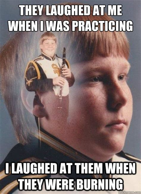 Clarinet Kid Meme - they laughed at me when i was practicing i laughed at them when they were burning ptsd