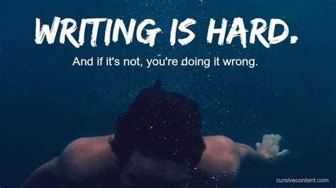 Writing Is Hard And If It's Not, You're Doing It Wrong  Cursive Content