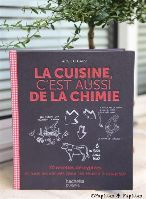 cuisine et chimie la cuisine c 39 est aussi de la chimie arthur le caisne