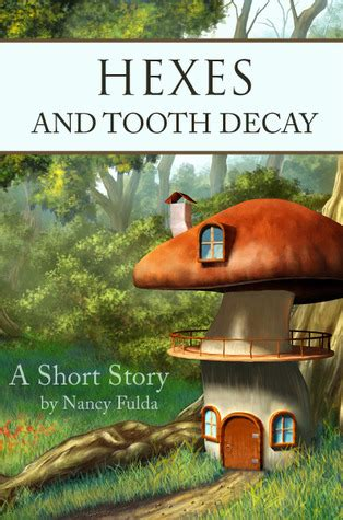 hexes  tooth decay  short story  nancy fulda reviews discussion bookclubs lists