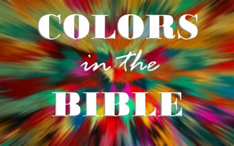 colors of the bible do colors special meanings when used in the bible