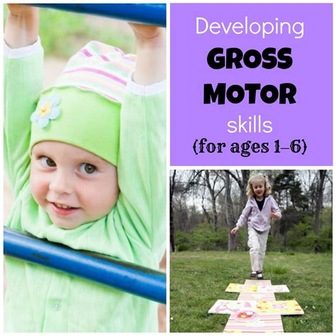 developing your child s gross motor skills ages 1 6 six 716 | a3f235420c256bb3dcc70484d62cc72f