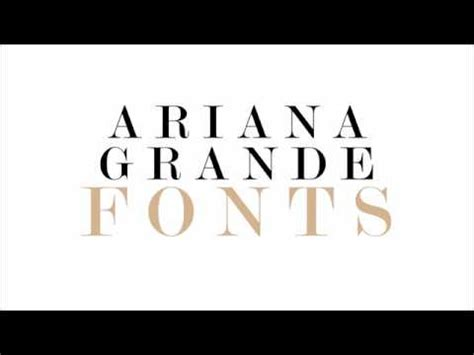 ariana grande fonts dl youtube