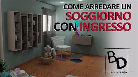 Ingresso Soggiorno Arredare Come Arredare Un Soggiorno Con Ingresso Belula Design