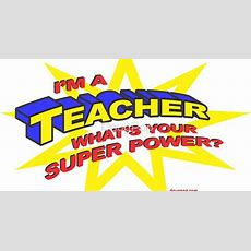 """""""i'm A Teacher, What's Your Super Power?"""" Available On Tshirts, Prints, Posters, Cards And"""