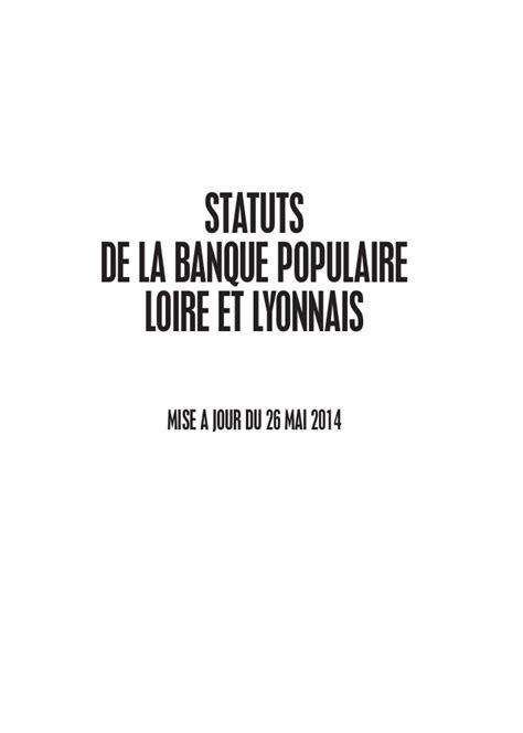 banque populaire loire et lyonnais si鑒e banque populaire loire et lyonnais statuts 2014
