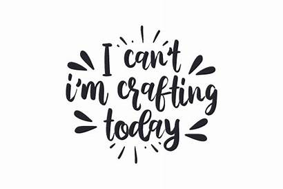 Crafting Svg Today Craft Cant Cut Tools