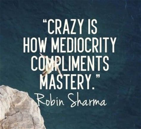 I told you it's the uglying up years. 25 Robin Sharma Quotes To Keep You Going When Life Hits You Hard