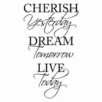 Today Tomorrow Yesterday Dream Cherish Wall Quotes