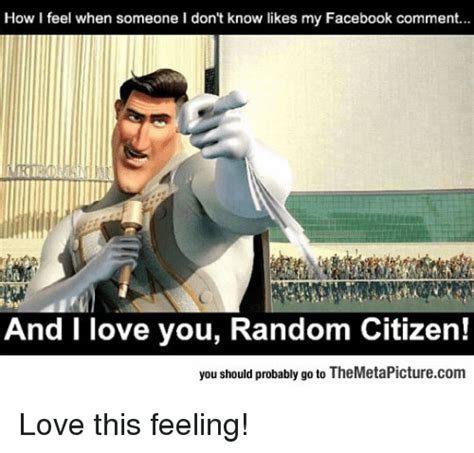 Facebook Memes About Love - 25 best memes about and i love you random citizen and i love you random citizen memes