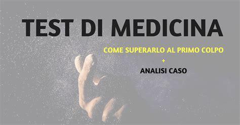 Test D Ingresso A Medicina by Test Ingresso Medicina Superarlo Al Primo Tentativo
