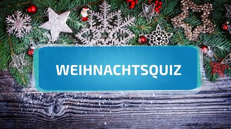 weihnachts quiz  fragen zu advent und weihnachten
