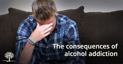 consequences  faced  active alcohol addiction