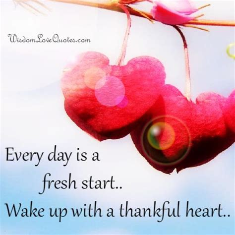 Every Day Is A Fresh Start  Wisdom Love Quotes