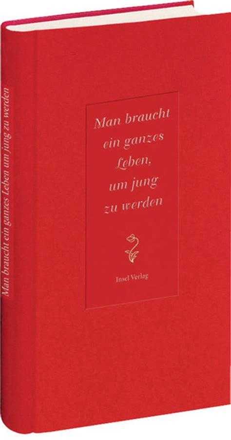 Was Braucht Um Architekt Zu Werden by Braucht Ein Ganzes Leben Um Jung Zu Werden Fr 246 Lich