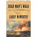 Dead Man's Walk is the first, extraordinary book in the ...