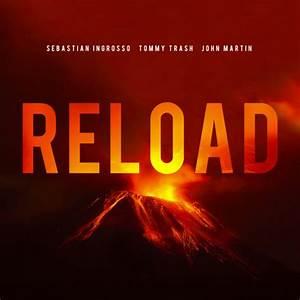 Sebastian Ingrosso, Tommy Trash & John Martin - Reload ...