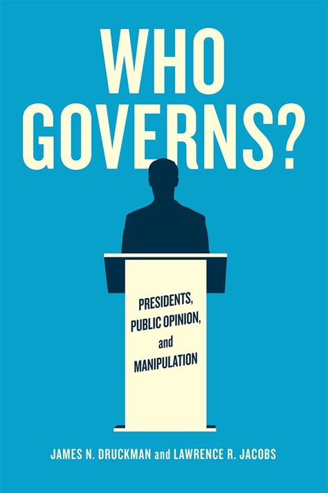 governs opinion manipulation presidents politics american chicago press books james jacobs isbn lawrence kindle studies party druckman abebooks softcover amazon