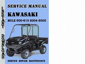 Kawasaki Mule 600-610 2004-2005 Service Repair Manual