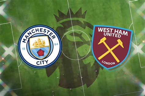 Man City vs West Ham: Premier League prediction, TV ...
