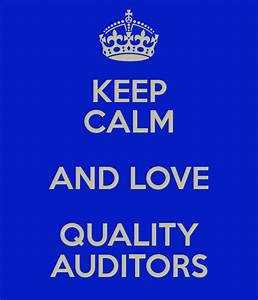 KEEP CALM AND LOVE QUALITY AUDITORS Poster | CATIA | Keep ...