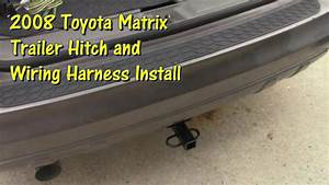 Hitch And Trailer Wiring Install On A 2008 Toyota Matrix