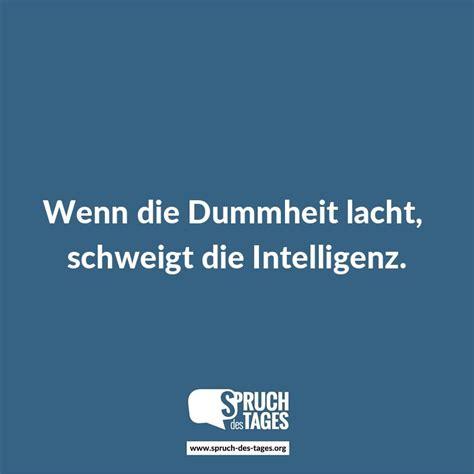 wenn die dummheit lacht schweigt die intelligenz
