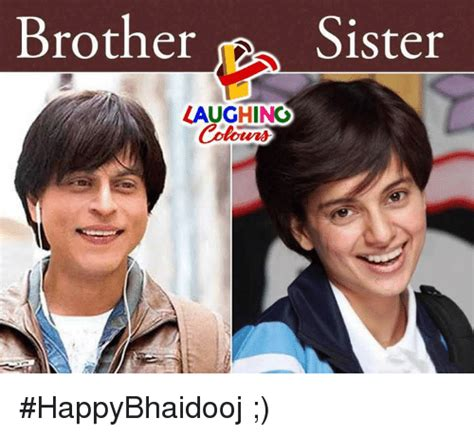 Brother And Sister Memes - brother sister laughing colowrs happybhaidooj indianpeoplefacebook meme on esmemes com