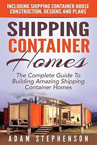shipping container homes  complete guide  building