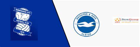 Birmingham City vs Brighton & Hove Albion LIVE stream and ...
