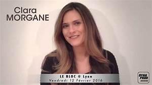 Clara MORGANE @ LE BLOC - Lyon (69) - YouTube