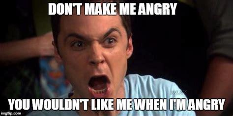 Dont Get Mad Meme - sheldon cooper imgflip