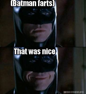 Batman Meme Creator - meme creator batman farts that was nice meme generator at memecreator org