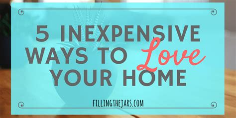 Five Inexpensive Ways To Love Your Home  Filling The Jars
