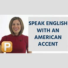 How To Speak English With An American Accent Youtube