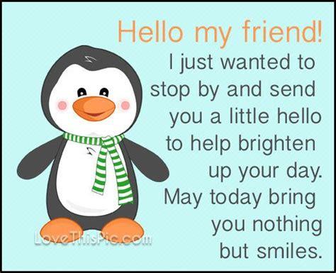 Hello my friend quotes quote hello wishes hi | Hello ...