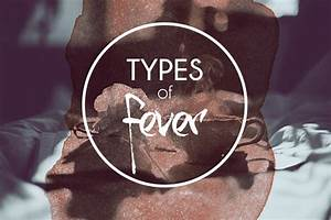 5 Different Types Of Fever And Diseases Associated With Them
