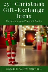 25 christmas gift exchange ideas for adventurous friends family