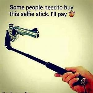 303 best images... Funny Selfie Stick Quotes