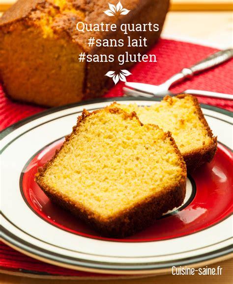 cuisine sans gluten sans lait recette sans gluten quatre quarts sans gluten sans lait