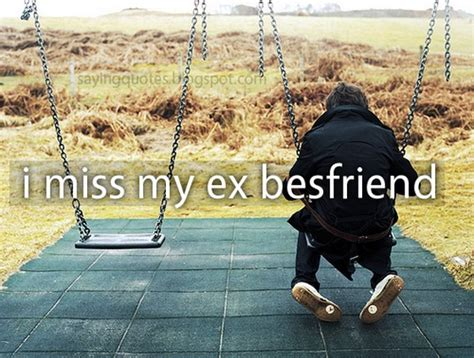 I Miss My Ex Bestfriend Saying Pictures