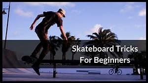 10 Easy Skateboard Tricks For Beginners  Tips And Procedure