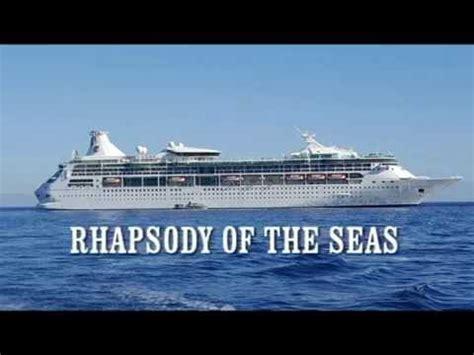 Rhapsody Of The Seas 2015 Youtube