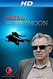 Fatal Honeymoon (TV Movie 2012) - IMDb