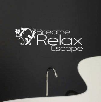 Bathroom Relaxation Quotes by Spa Vinyl Wall Decal Breath Relax Escape Vinyl Wall Quote