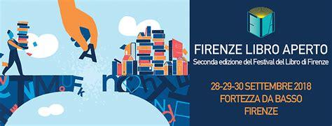 Editrici Firenze by Firenze Libro Aperto Ci Sar 224 Anche Primamedia Editore