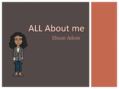Ehsan's All About Me Presentation